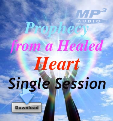 Prophecy from a Healed Heart - Session 5 Part 2:
